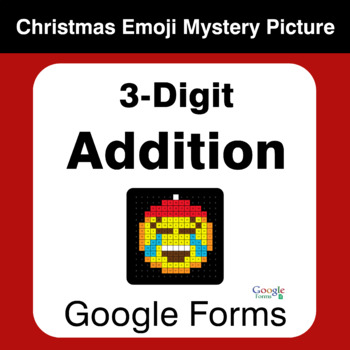 3-Digit Addition - Christmas EMOJI Mystery Picture - Google Forms