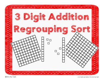 3 Digit Addition Compose Regroup Sort