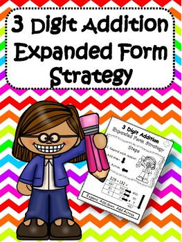 3 Digit Addition Expanded Form Strategy