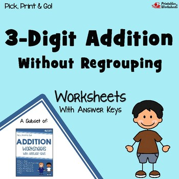 3 Digit Addition No Regrouping Worksheets with Answer Keys | TpT