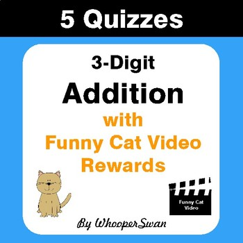 3-Digit Addition Quizzes with Funny Cat Video Rewards