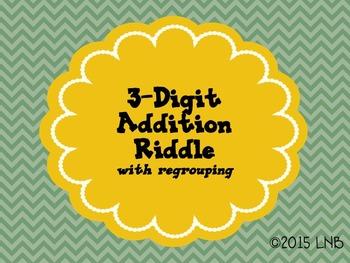 3 Digit Addition ~ Riddle