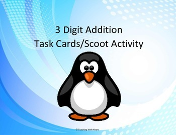 3 Digit Addition Scoot Activity/Task Cards