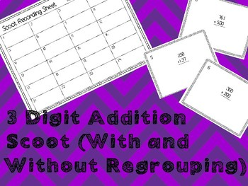 3 Digit Addition Scoot (With and Without Regrouping)
