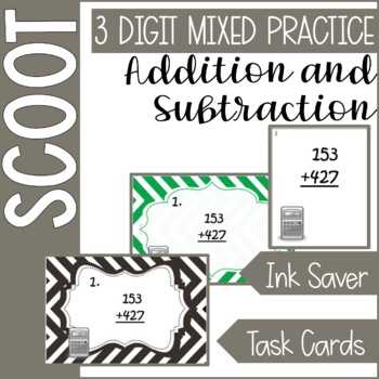 3 Digit Addition & Subtraction SCOOT Task Cards With & W/O