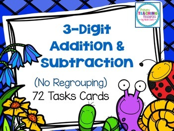 3-Digit Addition & Subtraction Task Cards