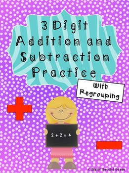 3 Digit Addition & Subtraction with Regrouping