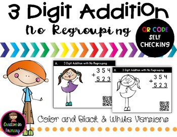 3 Digit Addition Task Cards NO Regrouping – QR Code Self Checking