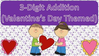 3-Digit Addition Task Cards [Valentine's Day Themed]