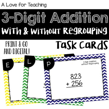 3 Digit Addition With and Without Regrouping Task Cards {Digital}