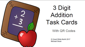 3 Digit Addition Task Cards with QR Codes