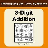 Thanksgiving Math: 3-Digit Addition - Math & Art - Draw by Number