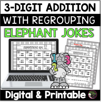 3-Digit Addition WITH Regrouping Practice with Elephant Jokes