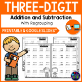 3 Digit Addition and Subtraction WITH Regrouping Worksheets Google Slides™