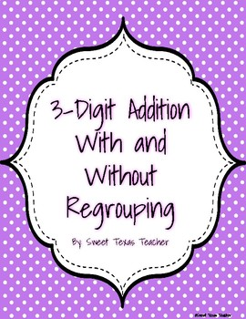 3-Digit Addition With and Without Regrouping