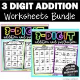3 Digit Addition and Subtraction | Bundle