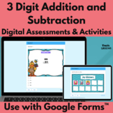 3 Digit Addition and Subtraction Digital Activities and Self-Grading Assessments