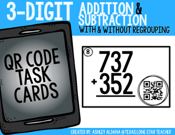 3-Digit Addition and Subtraction QR Code Task Cards