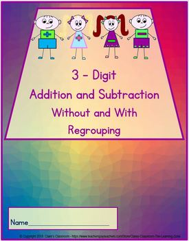 3-Digit Addition and Subtraction Without and With Regrouping Worksheets