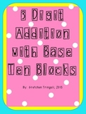 3 Digit Addition using Base Ten Blocks Worksheets