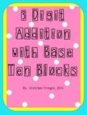 3 Digit Addition using Base Ten Blocks Worksheets