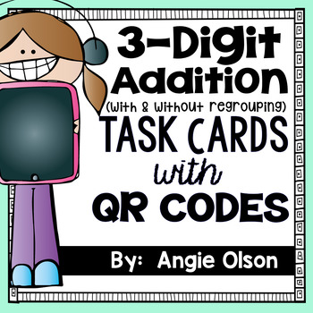 3-Digit Addition with QR Codes Task Cards
