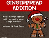 3 Digit Addition with Regrouping {Christmas - Gingerbread}