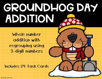 3 Digit Addition with Regrouping {Groundhog Day Theme}
