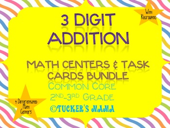 3 Digit Addition with Regrouping Math Centers Bundle