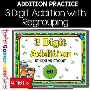 3 Digit Addition with Regrouping Student vs Student Powerpoint Game