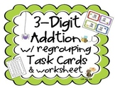 3 Digit Addition with Regrouping Task Cards & Worksheet