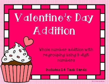 3 Digit Addition with Regrouping {Valentine's Day Theme}