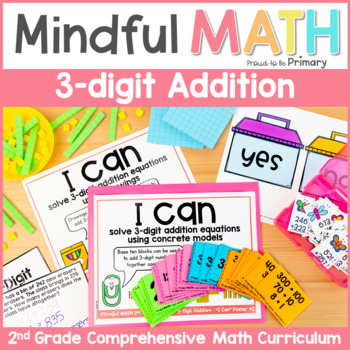 3-Digit Addition (with and without regrouping) Second Grade Mindful Math
