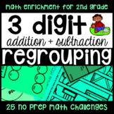 3-Digit Addition and Subtraction Regrouping 25 Enrichment NO PREP Printables