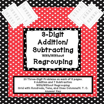 3 Digit Addition/Subtraction with/without Regrouping