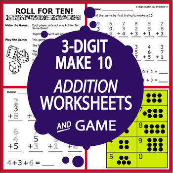 3-Digit to 10 Addition (3-Digit to 10 Worksheets + Full Color Addition Game)