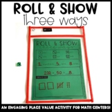 3-Digit Numbers - Roll & Show Three Ways
