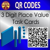 3 Digit Place Value Task Cards with QR Codes Base Ten and Expanded Form