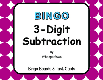 3-Digit Subtraction BINGO and Task Cards