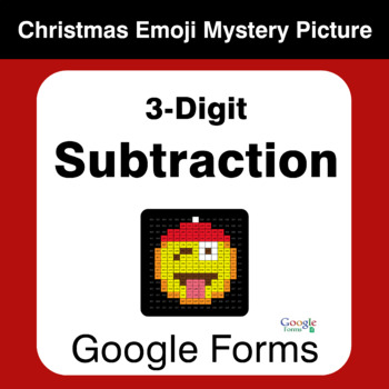 3-Digit Subtraction - Christmas EMOJI Mystery Picture - Google Forms