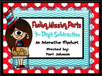 3-Digit Subtraction, Finding Missing Parts Flipchart