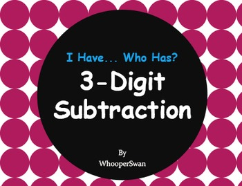 3-Digit Subtraction - I Have, Who Has