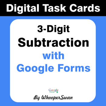 3-Digit Subtraction - Interactive Digital Task Cards - Google Forms