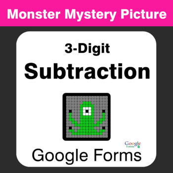 3-Digit Subtraction - Monster Mystery Picture - Google Forms