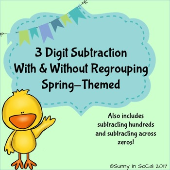 3 Digit Subtraction With and Without Regrouping Spring-Themed