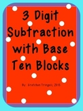 3 Digit Subtraction using Base Ten Blocks Worksheets