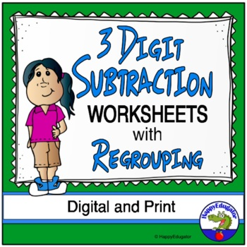 3 Digit Subtraction Worksheets with Regrouping