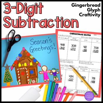 3-Digit Subtraction with Regrouping Gingerbread House Craftivity Glyph