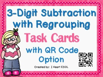 3-Digit Subtraction with Regrouping Task Cards with QR Cod