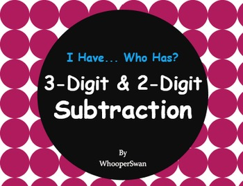 3-Digit and 2-Digit Subtraction - I Have, Who Has